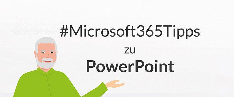 #Microsoft365Tipps zu PowerPoint